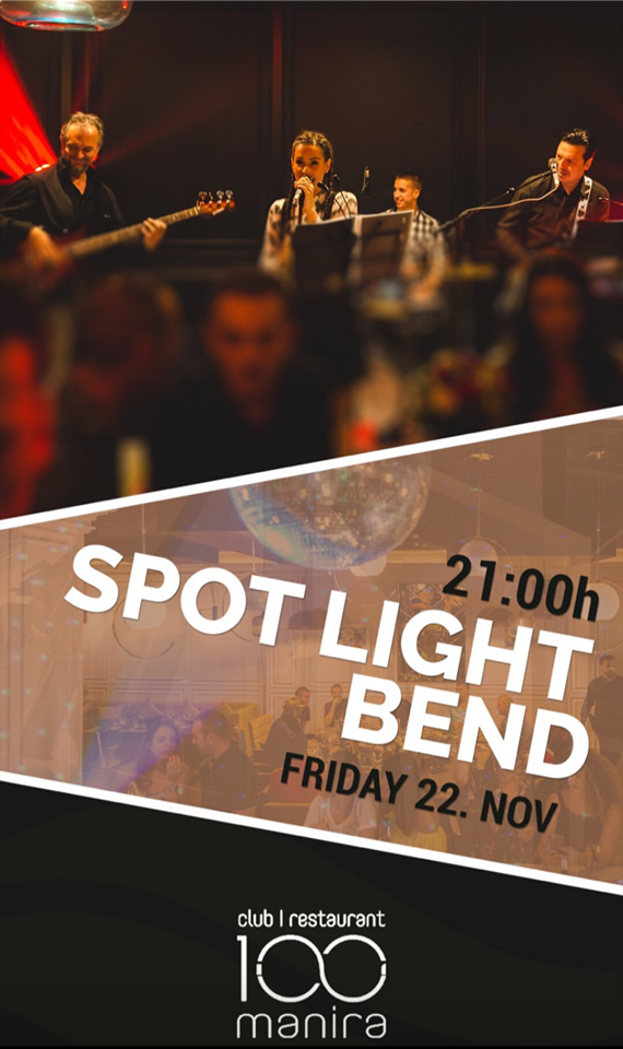 100 manira, 22.11.2019. Spot Light Bend
